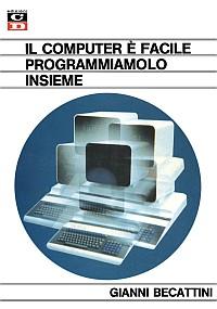 Il computer è facile programmiamolo insieme